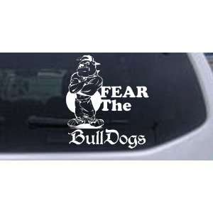 Fear The Bulldogs Sports Car Window Wall Laptop Decal Sticker    White