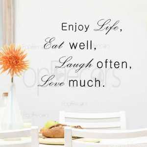 Enjoy Life Eat well Laugh often Love much words decals