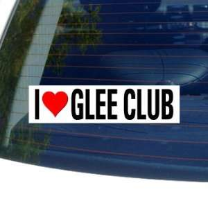 I Love Heart GLEE CLUB   Window Bumper Sticker Automotive