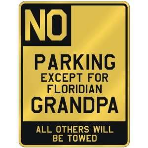 NO  PARKING EXCEPT FOR FLORIDIAN GRANDPA  PARKING SIGN