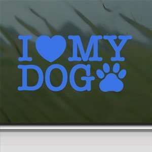 I Love My Dog Blue Decal Car Truck Bumper Window Blue