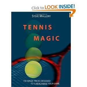 Tennis Magic 150 Magic Tricks Designed To Supercharge