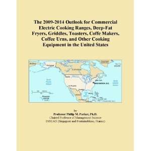 The 2009 2014 Outlook for Commercial Electric Cooking Ranges, Deep Fat